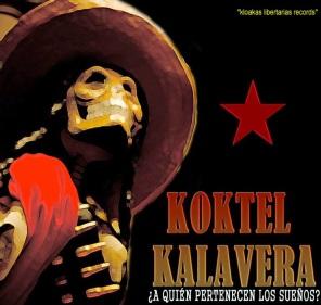 KOKTEL KALAVERA - ¿A quién pertenecen los sueños?
